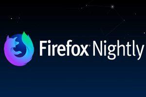 Mozilla Firefox Nightly เว็บบราวเซอร์ที่ได้รับความนิยมมาก